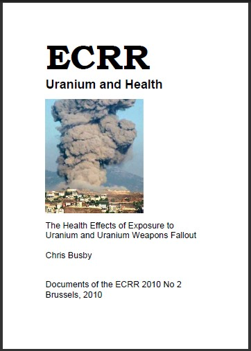 Busby, Chris.  2010-02.  Uranium and Health: The Health Effects of Exposure to Uranium and Uranium Weapons Fallout. European Committee on Radiation Risk (ECRR).