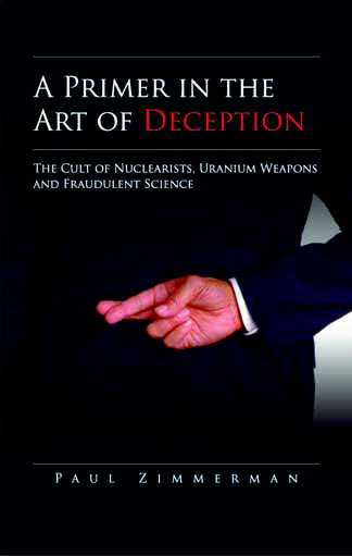 A Primer in the Art of Deception: The Cult of Nuclearists, Uranium Weapons and Fraudulent Science
