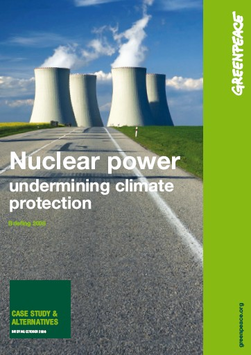 "Greenpeace International. 200810. ""Nuclear Power - undermining climate protection."""